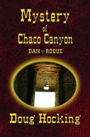 The Mystery of Chaco Canyon ebook by Doug Hocking