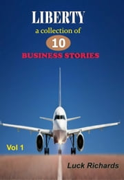 Liberty Business Stories vol 1 ebook by Luck Omorede