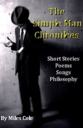 The Simple Man Chronicles ebook by Miles Cole