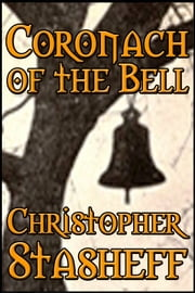 Coronach of the Bell (short story) ebook by Christopher Stasheff