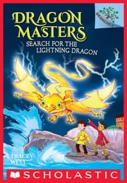 Search for the Lightning Dragon: A Branches Book (Dragon Masters #7) ebook by Tracey West,Damien Jones