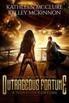 Outrageous Fortune - Errant Freight ebook by Kathleen McClure, Kelley McKinnon