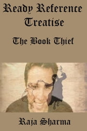 Ready Reference Treatise: The Book Thief ebook by Raja Sharma