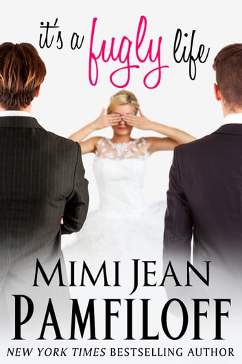 it's a fugly life ebook by Mimi Jean Pamfiloff