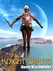 Knight Spirits ebook by Kuzminski, David
