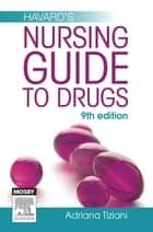 Havard's Nursing Guide to Drugs ebook by Adriana Tiziani, RN, BSc(Mon),...
