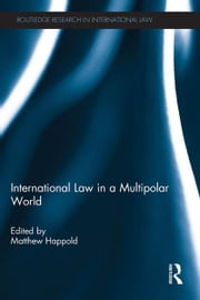 International Law in a Multipolar World ebook by Matthew Happold