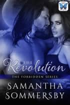 The Revolution ebook by Samantha Sommersby
