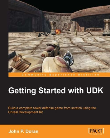 Getting Started with UDK ebook by John P. Doran