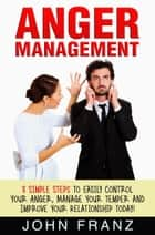 Anger Management ebook by John Franz