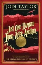 Just One Damned Thing After Another - The Chronicles of St. Mary's series ebook by Jodi Taylor