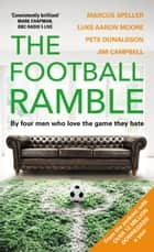 The Football Ramble ebook by Marcus Speller, Pete Donaldson, Jim Campbell,...