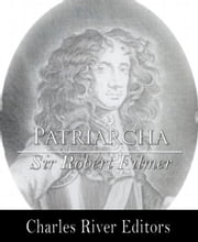 Patriarcha, or The Natural Power of Kings ebook by Sir Robert Filmer