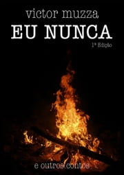 Eu Nunca ebook by Victor Muzza