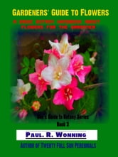Gardeners' Guide to Flowers ebook by Paul R. Wonning