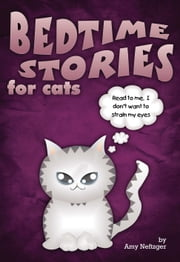 Bedtime Stories for Cats ebook by Amy Neftzger