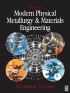 Modern Physical Metallurgy and Materials Engineering ebook by R. E. Smallman,R J Bishop