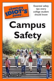 The Complete Idiot's Guide to Campus Safety ebook by Alan Axelrod PhD,Guy Antinozzi J.D.