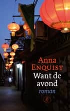 Want de avond ebook by Anna Enquist