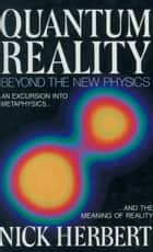 Quantum Reality ebook by Nick Herbert