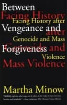 Between Vengeance and Forgiveness ebook by Martha Minow