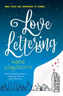 Love Lettering - A Witty and Heartfelt Love Story 電子書 by Kate Clayborn