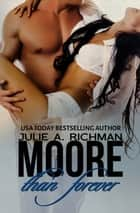 Moore than Forever ebook by Julie A. Richman