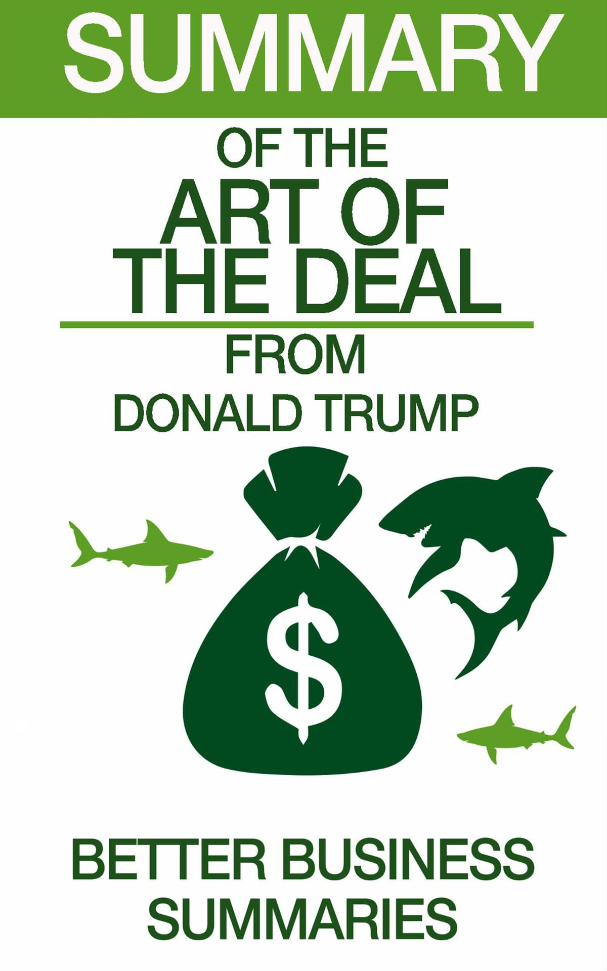 The Art of the Deal | Summary eBook by Better Business Summaries -  9781370948437 | Rakuten Kobo
