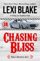 Chasing Bliss ebook by Lexi Blake, Sophie Oak