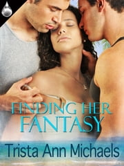 Finding Her Fantasy ebook by Trista Ann Michaels