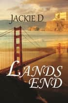 Lands End ebook by Jackie D