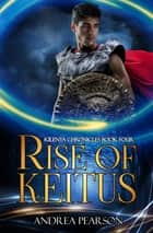 Rise of Keitus ebook by Andrea Pearson