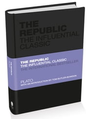 The Republic - The Influential Classic ebook by Plato,Tom Butler-Bowdon