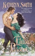 Elusive Passion ebook by Kathryn Smith