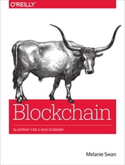 Blockchain - Blueprint for a New Economy ebook by Melanie Swan