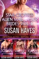 Star-Crossed Alien Mail Order Brides Collection - Vol. 1 - Star-Crossed Alien Mail Order Brides ebook by Susan Hayes