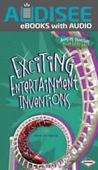 Exciting Entertainment Inventions ebook by Ryan Jacobson, Intuitive