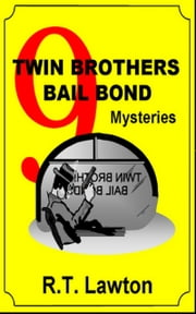 9 Twin Brothers Bail Bond Mysteries ebook by R.T. Lawton
