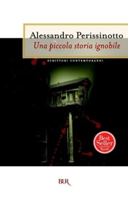 Una piccola storia ignobile ebook by Alessandro Perissinotto