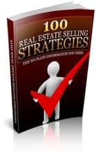 100 Real Estate Selling Strategies ebook by Jimmy  Cai