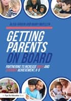 Getting Parents on Board ebook by Alisa Hindin,Mary Mueller