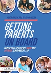 Getting Parents on Board - Partnering to Increase Math and Literacy Achievement, K–5 ebook by Alisa Hindin,Mary Mueller