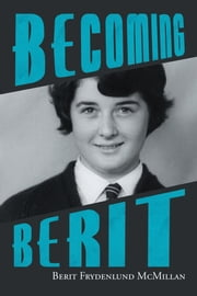 Becoming Berit ebook by Berit Frydenlund McMillan