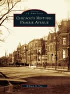 Chicago's Historic Prairie Avenue ebook by William H. Tyre