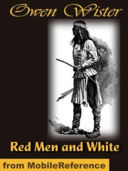 Red Men and White (Mobi Classics) ebook by Wister, Owen