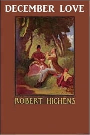 December Love ebook by Robert Smythe Hichens