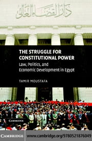 The Struggle for Constitutional Power ebook by Moustafa,Tamir