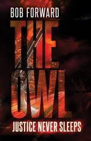 The Owl - An Owl Thriller ebook by Bob Forward