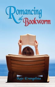 Romancing the Bookworm ebook by Kate Evangelista