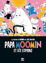 Papa moomin et les espions ebook by Kobo.Web.Store.Products.Fields.ContributorFieldViewModel